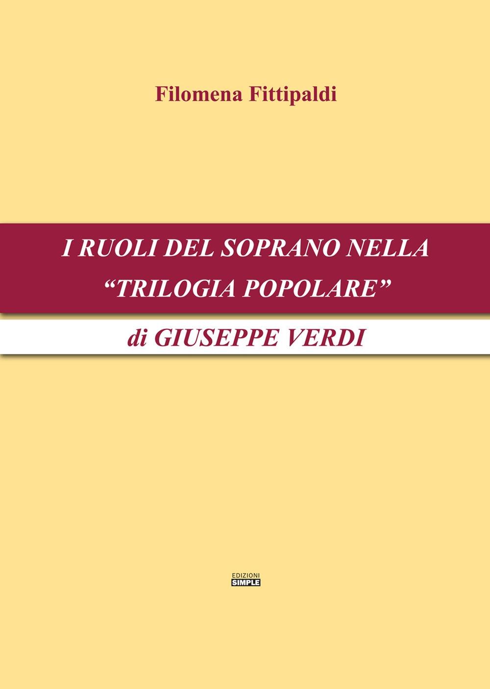 I ruoli del soprano nella «Trilogia popolare» di Giuseppe Verdi