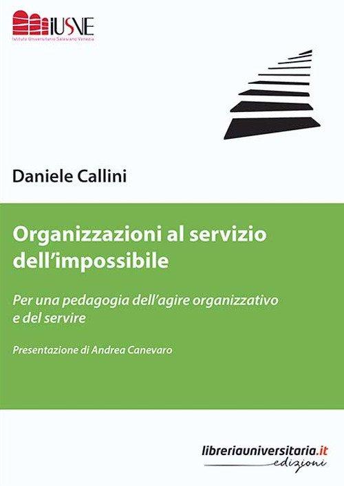 Organizzazioni al servizio dell'impossibile. Per una pedagogia dell'agire organizzativo e del servire