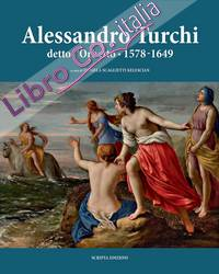 Alessandro Turchi detto l'Orbetto (1578-1649). Catalogo generale.