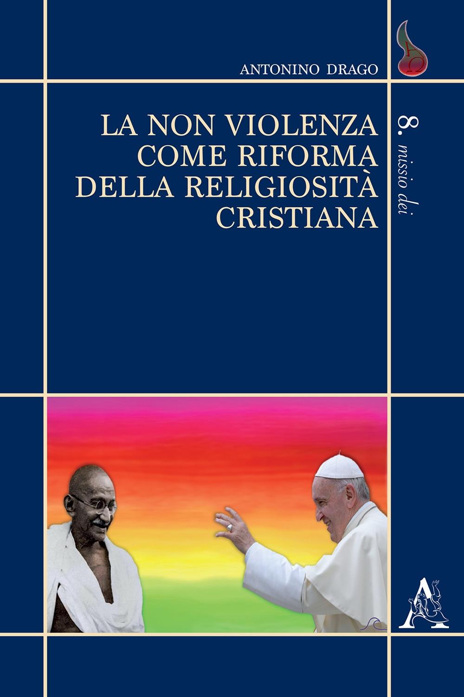 La non violenza come riforma della religiosità cristiana