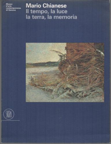 Mario Chianese. Il Tempo, la Luce, la Terra, la Memoria. [Edizione Italiana e Inglese]