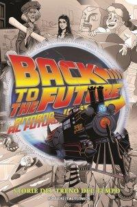 Ritorno al futuro. Storie del treno del tempo