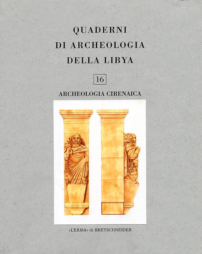 Quaderni di Archeologia della Libya. 16. Archeologia cirenaica