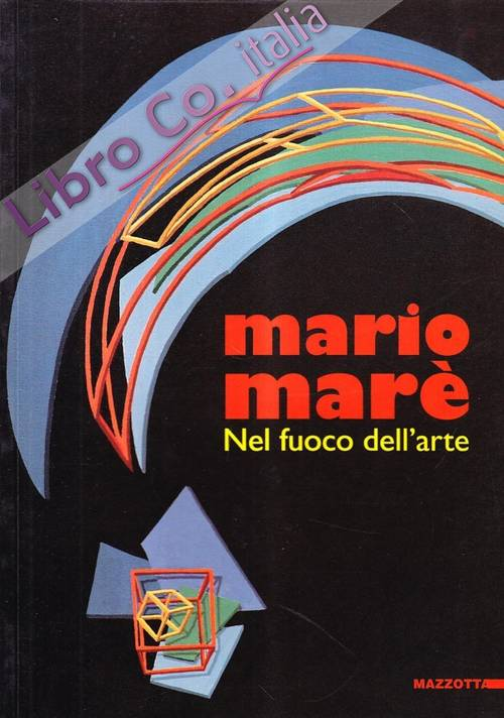 Mario Marè. Nel fuoco dell'arte