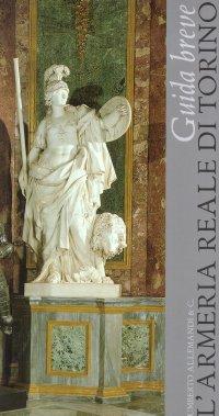 L'Armeria Reale di Torino. Guida breve