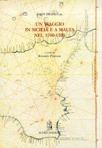 John Dryden, Jr: Un viaggio in Sicilia e a Malta nel 1700-1701