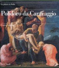 Polidoro Da Caravaggio. L'Opera Completa