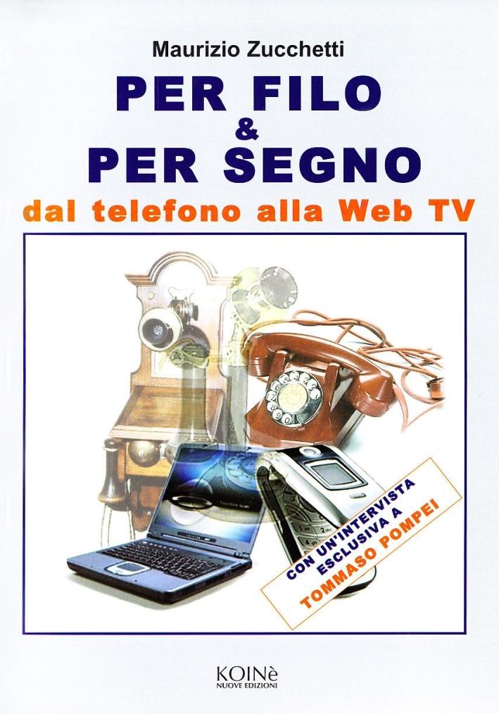 Per-filo-amp-per-segno-Dal-telefono-alla-Web-Tv-Nuove-Edizioni-Koine