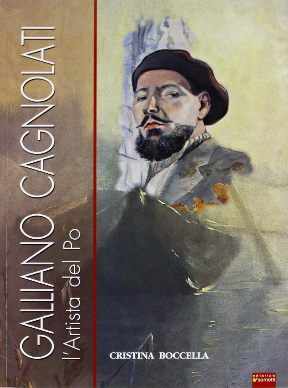 Galliano-Cagnolati-L-039-Artista-del-Po-Editoriale-Sometti