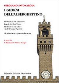 I giorni dell'Alberghettino - [Libreria Editrice Fiorentina]