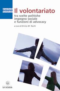 Il volontariato tra scelte politiche, impegno sociale e funzioni di advocacy