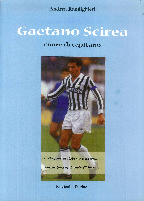 Gaetano Scirea. Cuore di capitano - [Edizioni Il Fiorino]