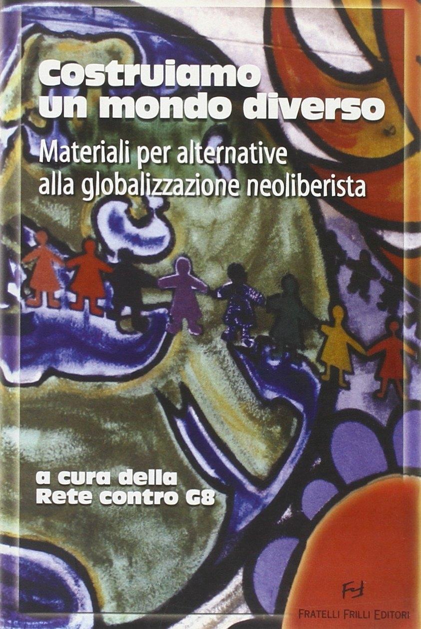 Costruiamo-un-mondo-diverso-Materiali-per-alternative-alla-globalizzazione-neol