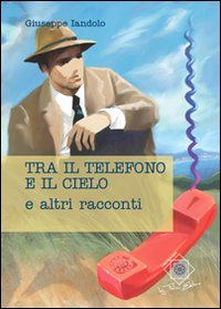 Tre-il-telefono-e-il-cielo-Felici-Editore