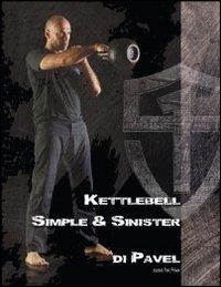 Kettlebell-Simple-amp-Sinister-Ediz-Italiana-Pure-Power