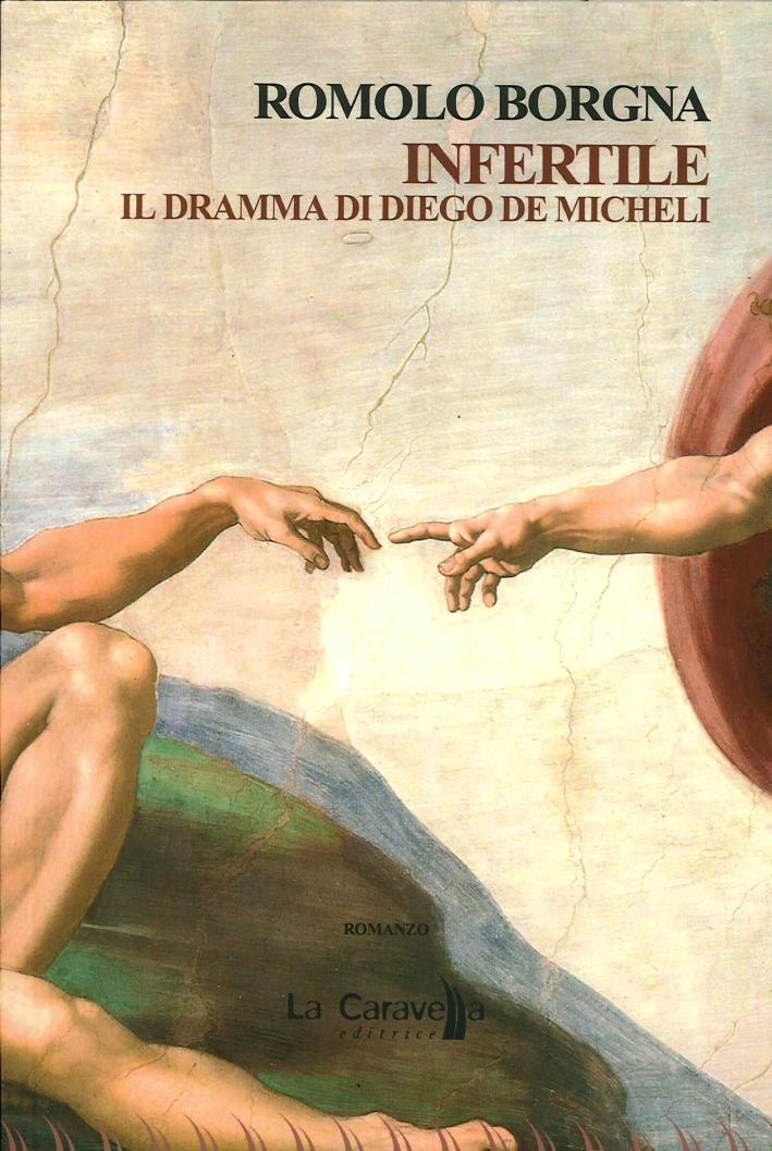 Infertile-Il-Dramma-di-Diego-De-Micheli-La-Caravella-Editrice