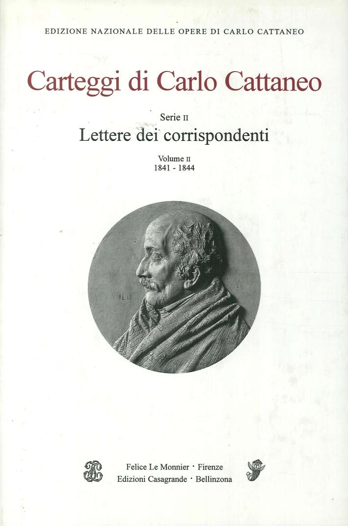 Carteggi di Carlo Cattaneo. Serie I. Lettere di Cattaneo. Volume II. 1841-1844