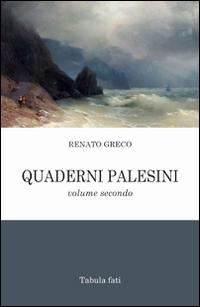 Quaderni palesini. Poesie inedite dell'estate 2002. Vol. 2. - [Tabula Fati]