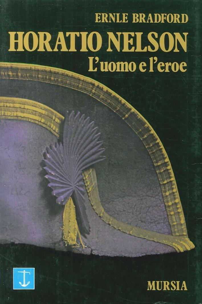 Horatio-Nelson-L-039-Uomo-e-l-039-Eroe-Gruppo-Ugo-Mursia-Editore