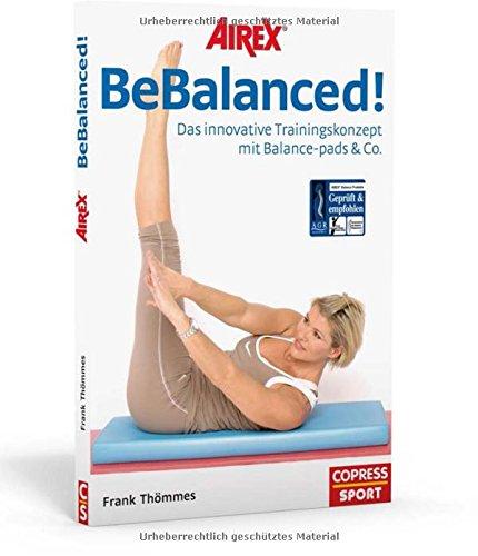 Airex Bebalanced! - Das Innovative Trainingskonzept Mit Balance-Pads & Co