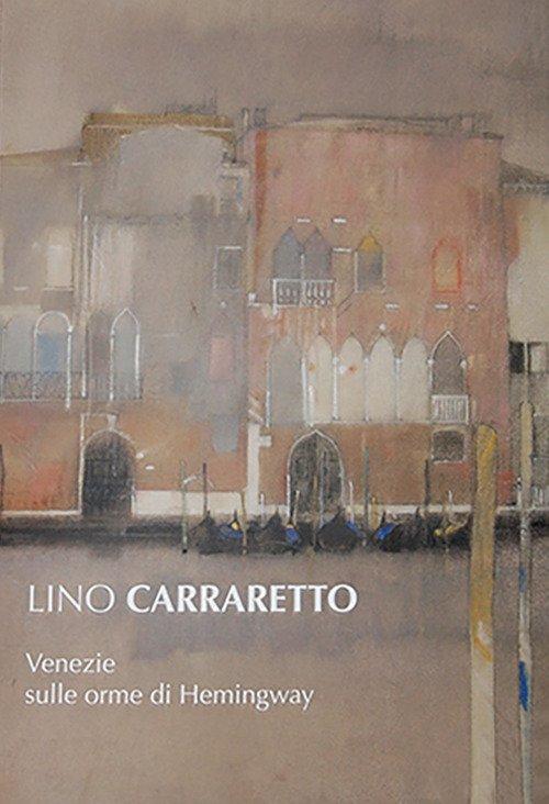 Lino-Carraretto-Venezie-sulle-orme-di-Hemingway-Eurocrom-4