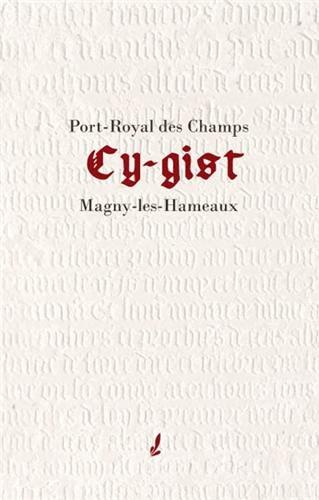 Cy-gist-Port-Royal-des-Champs-Magny-les-Hameaux-Yvelinedition