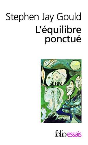 Les équilibres ponctués - [Éditions Gallimard]