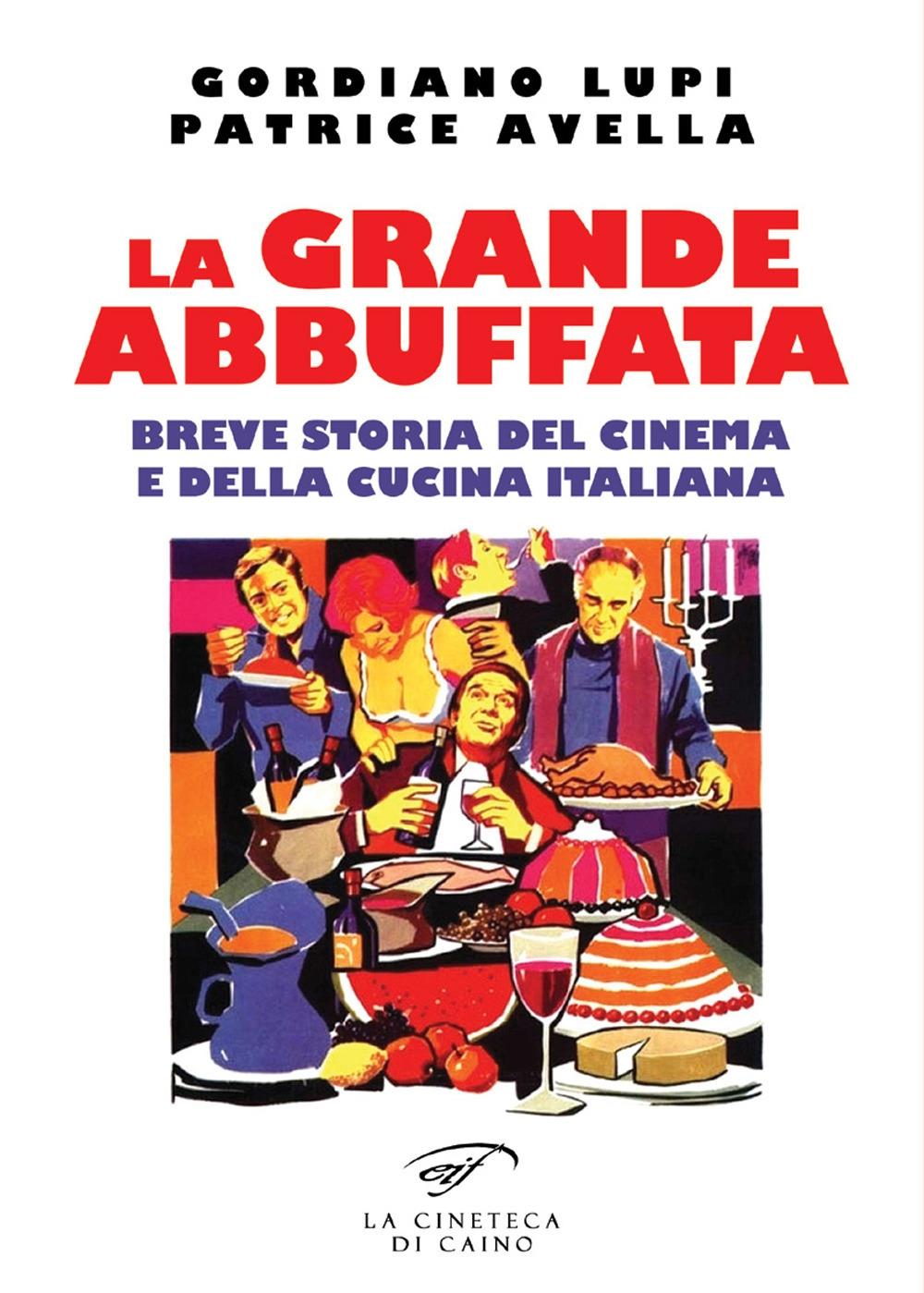 La Storia Della Cucina dettagli su la grande abbuffata. breve storia del cinema e della cucina  italiana