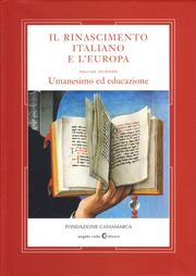 Il Rinascimento Italiano e l'Europa. Vol. II Umanesimo ed Educazione.