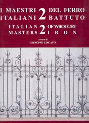 I Maestri Italiani del Ferro Battuto. Italian Masters of Iron. Vol. 2.