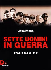 Sette Uomini in Guerra. Storie Parallele.