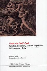 Under the Devil's Spell. Witches, Sorcerers, and the Inquisition in Renaissance Italy.