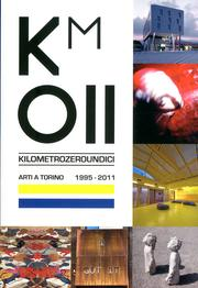 Km 011. Kilometrozeroundici. Arti a Torino. 1995-2011.