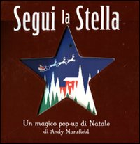Segui la Stella. Libro Pop-Up.