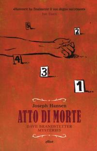 Atto di morte. Dave Brandstetter mysteries.