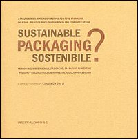 Packaging Sostenibile? Sustainable Packaging?. Metodo multicriteria di Valutazione del packaging alimentare. A multicriteria evaluation method for food packaging.