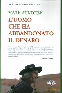 L'Uomo che Ha Abbandonato il Denaro.