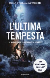 L'Ultima Tempesta. Il più Grande Salvataggio di Sempre.