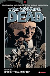 Non Si Torna Indietro. The Walking Dead. Vol. 25.