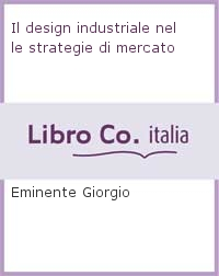 Design industriale. Strategie di mercato.