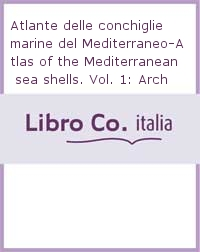 Atlante delle conchiglie marine del Mediterraneo-Atlas of the Mediterranean sea shells. Vol. 1: Archaeogastropoda..