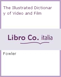 The Illustrated Dictionary of Video and Film.