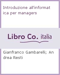 Introduzione all'informatica per managers.