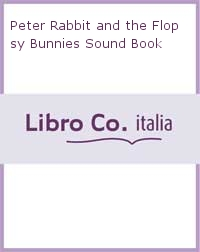 Peter Rabbit and the Flopsy Bunnies Sound Book.