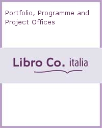 Portfolio, Programme and Project Offices.