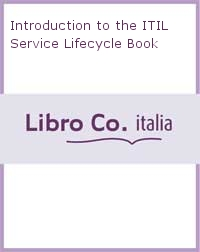 Introduction to the ITIL Service Lifecycle Book.