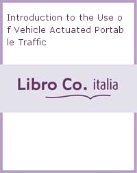 Introduction to the Use of Vehicle Actuated Portable Traffic.