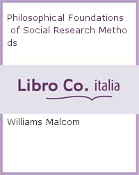 Philosophical Foundations of Social Research Methods.