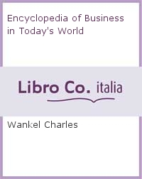 Encyclopedia of Business in Today's World.