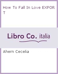 How To Fall In Love EXPORT.